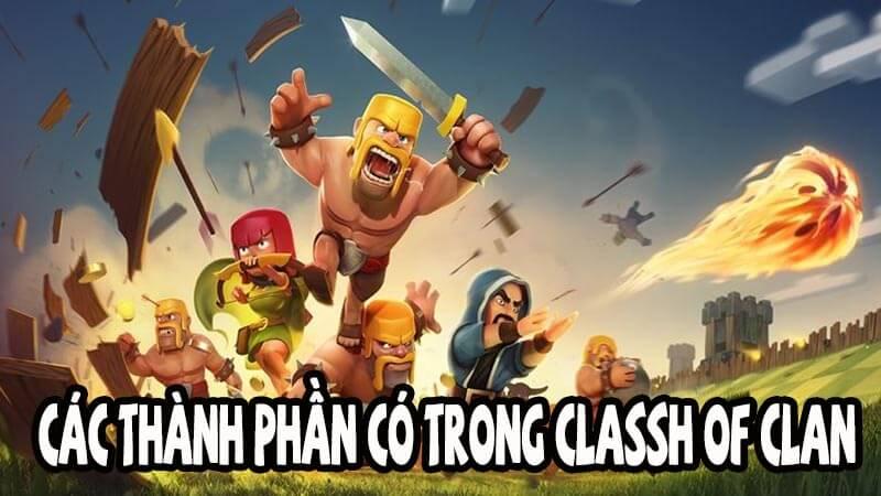 CÁC THÀNH PHẦN CÓ TRONG CLASH OF CLAN